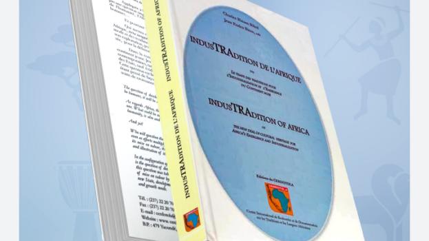 Vient de paraître : Industradition de l'Afrique, ou le temps des traditions pour l'industrialisation et l'émergence du continent noir